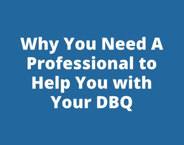 Why You Need A Professional to Help You with Your DBQ